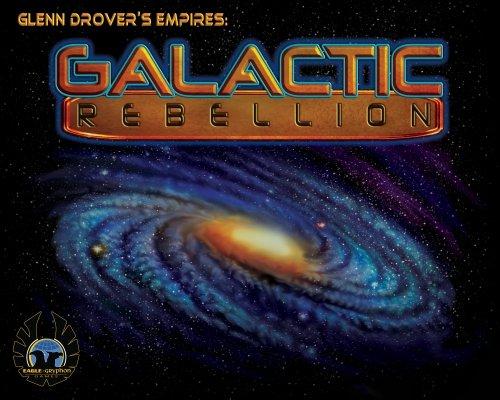 Glenn Drover's Empires: Galactic Rebellion