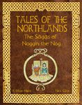 Tales of the Northlands: The Sagas of Noggin the Nog