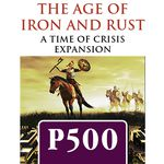Time of Crisis: The Age of Iron and Rust