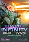 Shards of Infinity: Relics of the Future