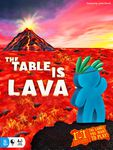 The Table Is Lava