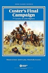 Custer's Final Campaign: 7th Cavalry at Little Bighorn