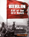 Berlin: Fall of the 3rd Reich