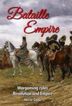 Bataille Empire: Wargaming Rules Revolution and Empire